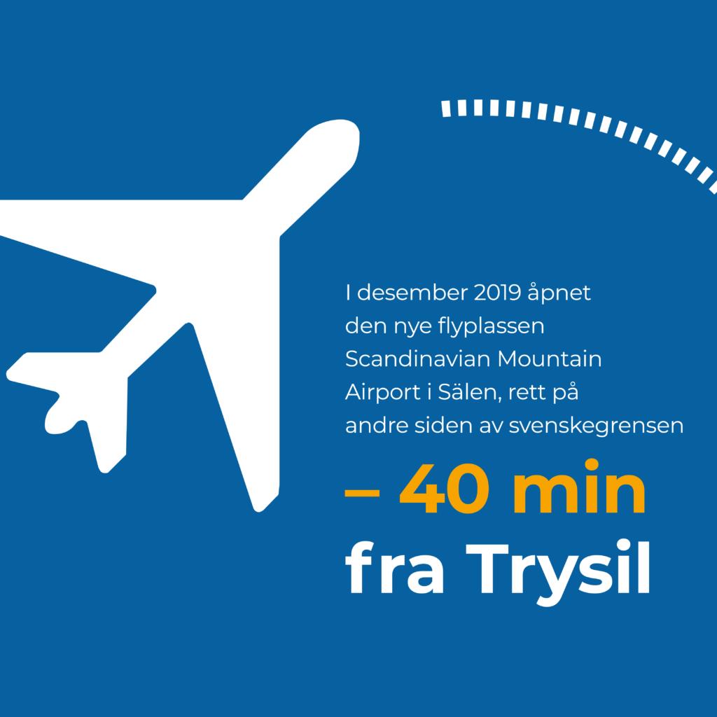 Flyplass 40 minutter fra Trysil